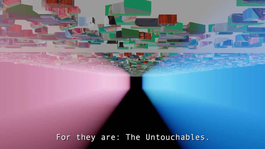 """Still from NO BLASPHEMIES (2021). Abstract, colourful wideshot. A narrowing black path to a black square entrance, with two walls on either side. The wall on the left is pink, and the one on the right is blue. On the ceiling, a multitude of coloured squares. Near the bottom of the image, there's white text that reads """"For they are, The Untouchables."""""""